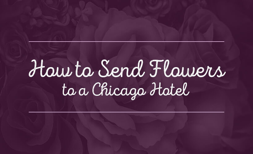 how to send flowers to a chicago hotel