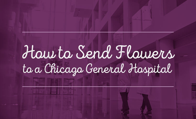 How To Send Flowers To A Chicago General Hospital