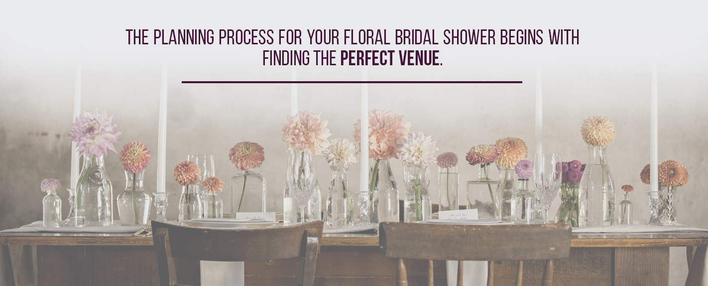 Plan The Perfect Floral Themed Bridal Shower