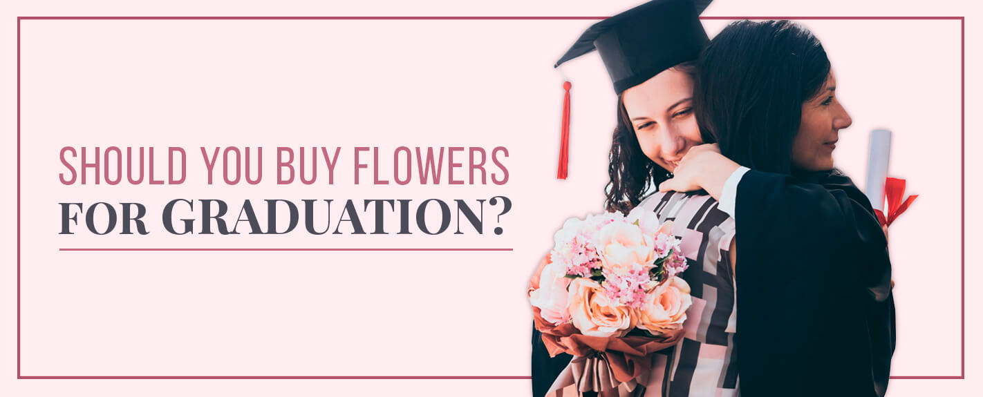 should you buy flowers for graduation