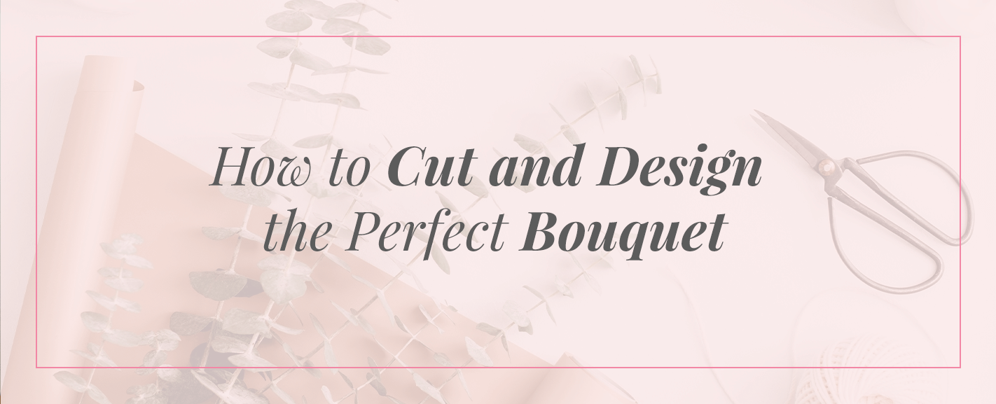 how to cut and design bouquet
