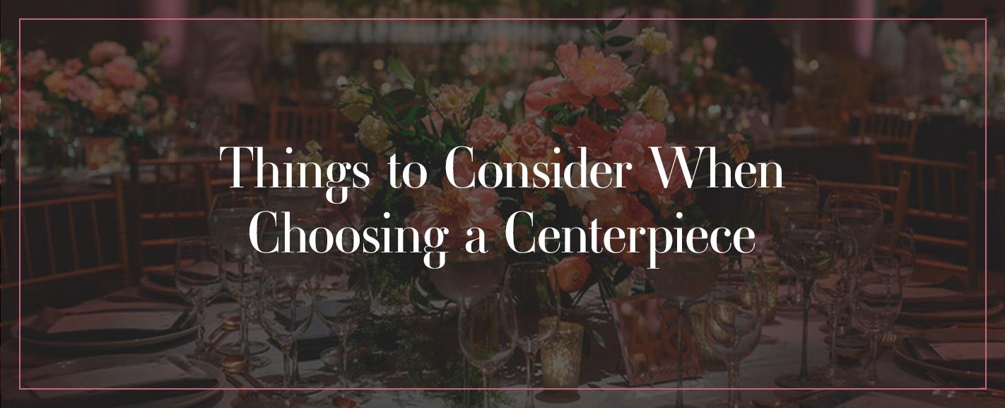 choosing a centerpiece
